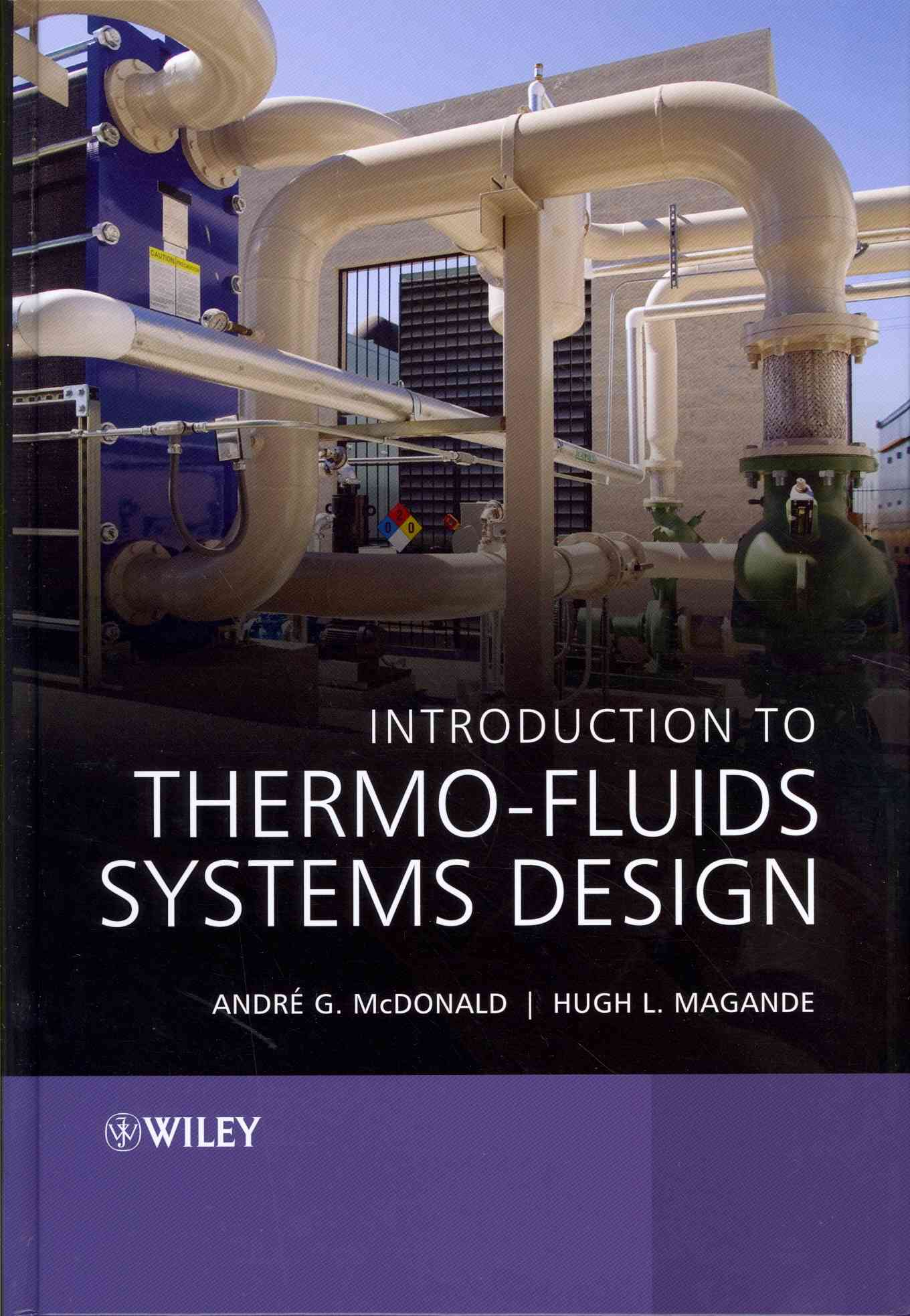 Introduction to Thermo-Fluids Systems Design By Mcdonald, Andre Garcia/ Magande, Hugh
